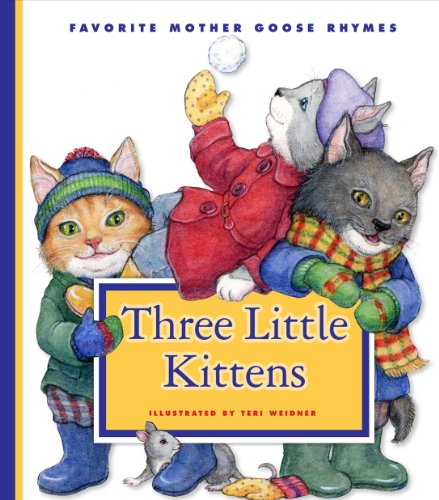 (Three Little Kittens (Favorite Mother Goose Rhymes))
