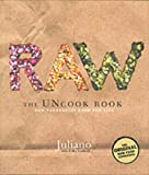 Raw--the Uncook Book, Juliano Brotman and Erika Lenkert, 0060392622