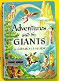 Adventures with the Giants, Catharine F. Sellew, 0316780537