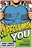Superhuman YOU