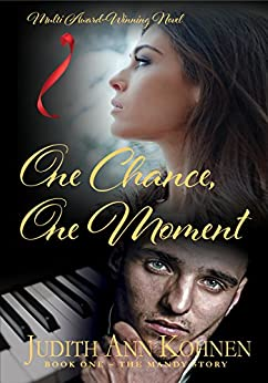 One Chance, One Moment: Book One - The Mandy Story by [Kohnen, Judith Ann]
