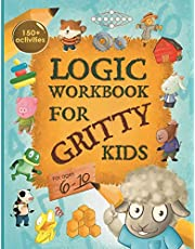 Logic Workbook for Gritty Kids: Spatial reasoning, math puzzles, word games, logic problems, activities, two-player games. (The Gritty Little Lamb companion book for developing problem solving, critical thinking & STEM skills in kids ages 6, 7, 8, 9, 10.)