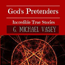 God's Pretenders: Incredible True Stories of Magic and Alchemy Audiobook by G. Michael Vasey Narrated by Lorraine Ansell
