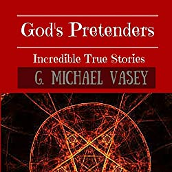 God's Pretenders: Incredible True Stories of Magic and Alchemy