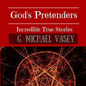God's Pretenders: Incredible True Stories of Magic and Alchemy Audiobook