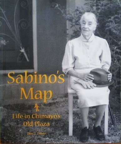 Sabino's Map: Life in Chimayo's Old - Americas Las Plaza Map