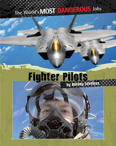 Fighter Pilots (The World's Most Dangerous Jobs) (10 Most Dangerous Places In The World)