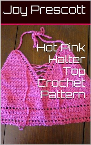 Hot Pink Halter Top Crochet Pattern (Crochet Halter Pattern)