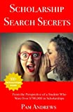 Scholarship Search Secrets: A Student's Guide to Finding and Winning Scholarships