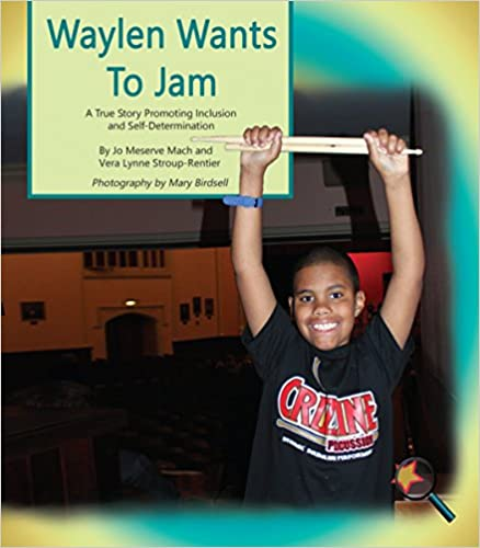 Waylen Wants to Jam: A True Story Promoting Inclusion and Self-Determination (Finding My Way) - Popular Autism Related Book