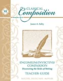 img - for Classical Composition VI: Encomium-Invective-Comparison Teacher Guide book / textbook / text book