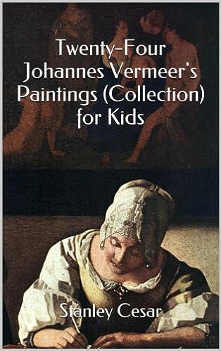 Gratis ebook-nedlastinger ingen medlemskap Twenty-Four Johannes Vermeer's Paintings (Collection) for Kids (Norsk litteratur) PDB by Stanley Cesar