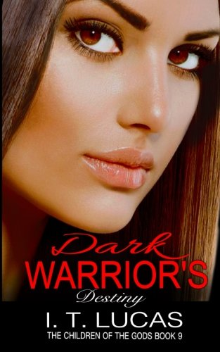 Dark Warrior's Destiny (The Children Of The Gods Paranormal Romance Series) (Volume 9)
