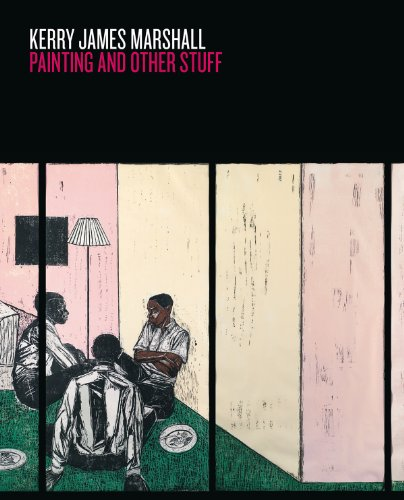 Kerry James Marshall: Painting and Other Stuff (Kerry James Marshall Painting And Other Stuff)