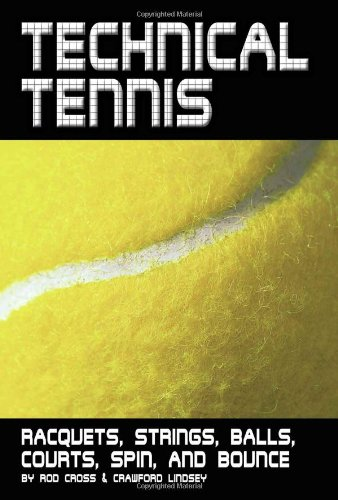 Read Online Technical Tennis: Racquets, Strings, Balls, Courts, Spin, and Bounce PDF
