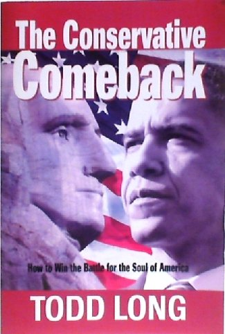 Read Online The Conservative Comeback: How to Win the Battle for the Soul of America PDF