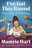 img - for I've Got This Round: More Tales of Debauchery book / textbook / text book
