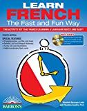 Learn French the Fast and Fun Way with MP3 CD: The Activity Kit That Makes Learning a Language Quick and Easy! (Barron s Fast and Fun Foreign Languages)