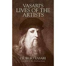 Vasari's Lives of the Artists: Giotto, Masaccio, Fra Filippo Lippi, Botticelli, Leonardo, Raphael, Michelangelo, Titian (Dover Fine Art, History of Art) by Giorgio Vasari (2005-10-20)
