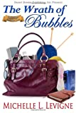 The Wrath of Bubbles, Michelle Levigne, 1612527787