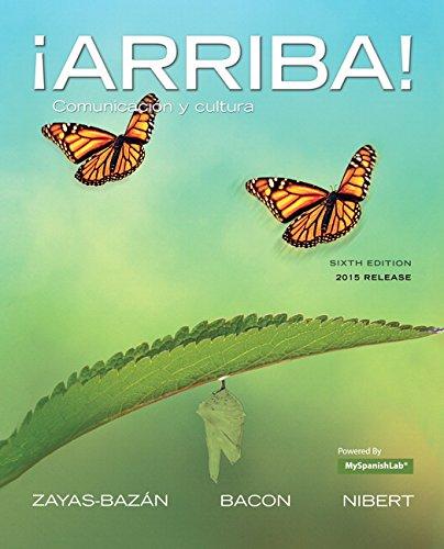 ¡Arriba!: comunicacion y cultura, 2015 Release (6th Edition) [Eduardo J. Zayas-Bazan - Susan Bacon - Holly J. Nibert] (Tapa Dura)