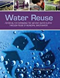 Water Reuse : Potential for Expanding the Nation's Water Supply Through Reuse of Municipal Wastewater, Committee on the Assessment of Water Reuse as an Approach to Meeting Future Water Supply Needs and National Research Council, 0309257492