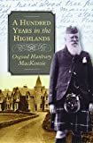 A Hundred Years in the Highlands, Osgood H. MacKenzie and M. T. Sawyer, 1874744297