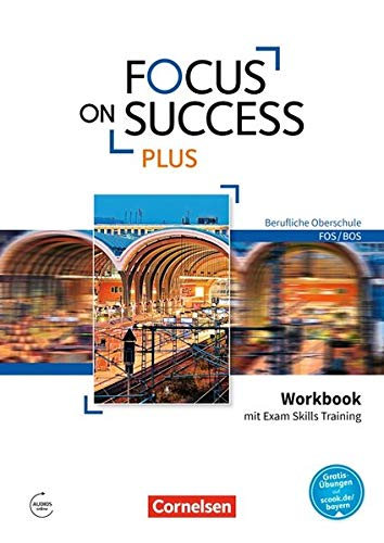 Focus On Success PLUS   Berufliche Oberschule  FOS BOS  B1 B2  11. 12. Jahrgangsstufe   Workbook Mit Exam Skills Training  Mit Answer Key