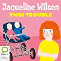 Twin Trouble Audiobook by Jacqueline Wilson Narrated by Bernard Cribbins