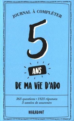 Amazon Fr 5 Ans De Ma Vie D Ado Collectif Livres
