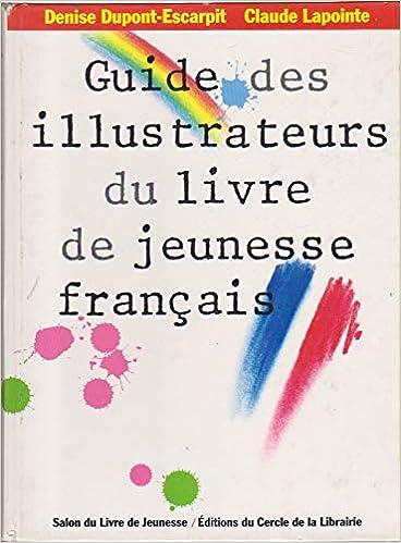 Amazon Fr Guide Des Illustrateurs Du Livre De Jeunesse