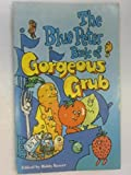 img - for The Blue Peter Book Of Gorgeous Grub book / textbook / text book
