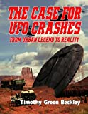 The Case for Ufo Crashes - from Urban Legend to Reality, Timothy Green Beckley, 1606111507