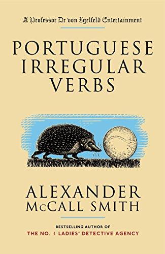 Portuguese Irregular Verbs (Professor Dr von Igelfeld Series)