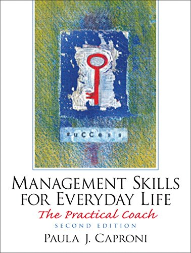 Management Skills for Everyday Life: The Practical Coach (2nd Edition) ()