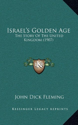 Israel's Golden Age: The Story Of The United Kingdom (1907)