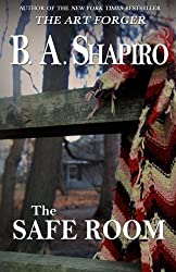 The Safe Room by B. A. Shapiro (2015-02-09)