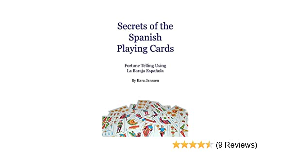 Secrets of the Spanish Playing Cards: Fortune Telling Using La Baraja Española