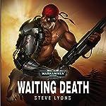 Waiting Death: Warhammer 40,000 | Steve Lyons