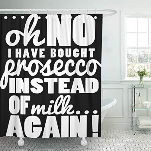 Semtomn Shower Curtain Alcohol Oh No Prosecco Wine Funny Italian Black White 72