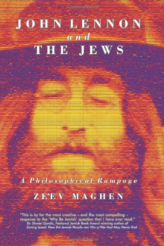 Read Online John Lennon and the Jews - Edition 2: A Philosophical Rampage pdf