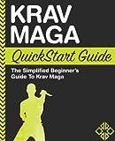 Krav Maga QuickStart Guide: The Simplified