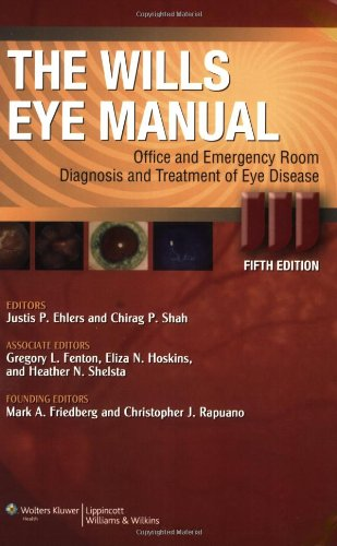 The Wills Eye Manual: Office and Emergency Room Diagnosis and Treatment of Eye Disease (Rhee, The Wills Eye Manual) (Lippincott Manual Of Nursing Practice 8th Edition)