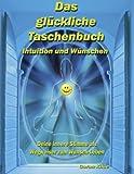 Das Glückliche Taschenbuch - Intuition und Wünschen, Goran Kikic, 3842332238