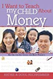 I Want to Teach My Child about Money, Kathie Rechkemmer and Doug Rechkemmer, 0784717621