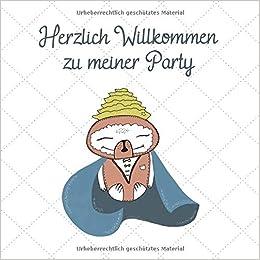 Herzlich Willkommen Zu Meiner Party Mein Erstes Gästebuch