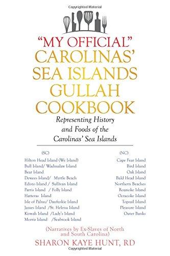 """My Official"" Carolinas' Sea Islands Gullah Cookbook: Representing History and Foods of the Carolinas' Sea - Rd Sharon"