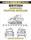 British Armored Fighting Vehicles (World War II AFV Plans)