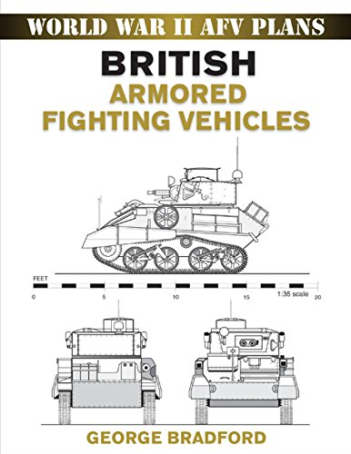 British Armored Fighting Vehicles (World War II AFV Plans)