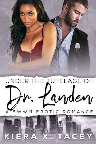 Under The Tutelage of Dr. Landen: Under The Tutelage Book 1 (Under The Tutelage Series)